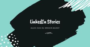 LinkedIn Stories, alles was du wissen musst, schwarz,blau,weiß