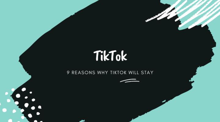 TikTok, 9 reasons why TikTok will stay, black, blue, white