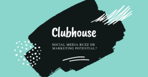 Clubhouse, Social media buzz or marketing potential?, blue, black, white